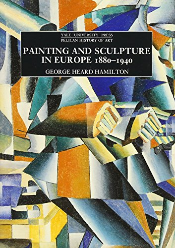 - Painting and Sculpture in Europe, 1880-1940 : 6th Edition