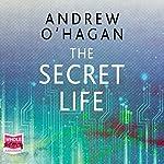 The Secret Life: Three True Stories | Andrew O'Hagan