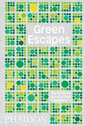 Cheap  Green Escapes: The Guide to Secret Urban Gardens