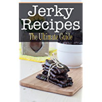 Jerky Recipes: The Ultimate Guide (English Edition)