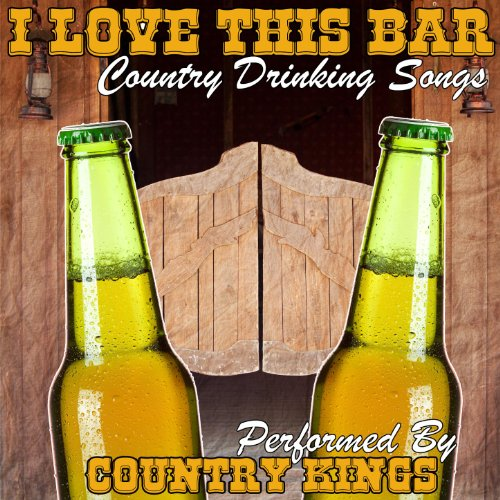 I Love This Bar - Country Drin...