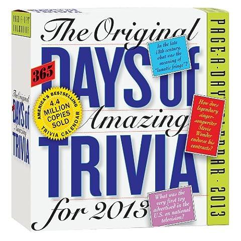 The Original 365 Days of Amazing Trivia 2013 Calendar (365 Days Of Amazing Trivia)