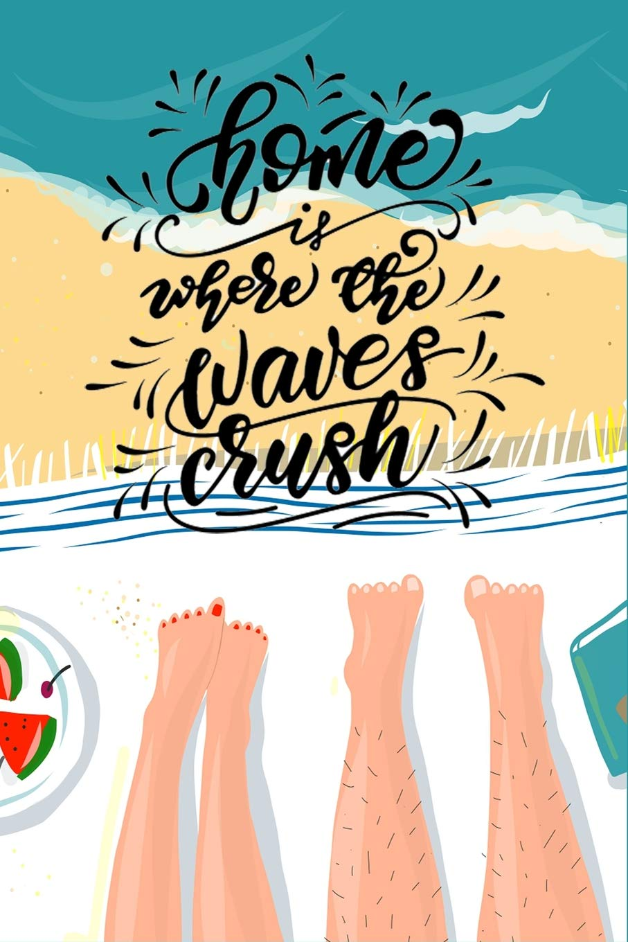 Home Is Where The Waves Crush Unique Beach Lovers Themed