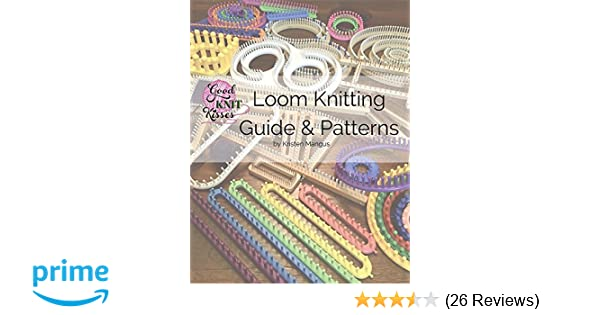 b0c061c9bf Loom Knitting Guide   Patterns  Perfect for Beginner to Advanced Loom  Knitters  Kristen K Mangus  9780997632910  Amazon.com  Books