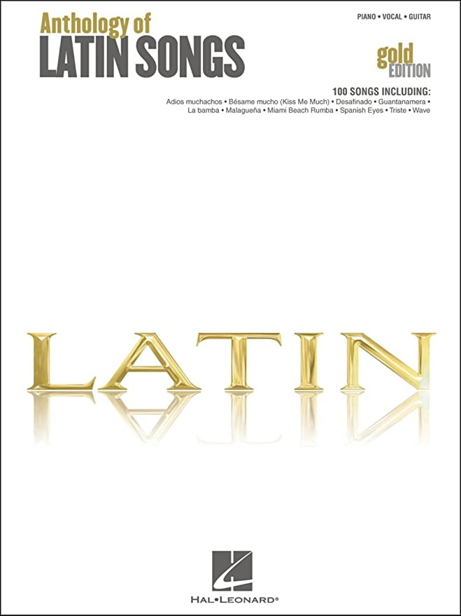 Hal Leonard Anthology Of Latin Songs - Gold Edition arranged for ...