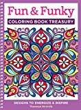 Fun & Funky Coloring Book Treasury: Designs to