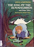 The King of the Hummingbirds and Other Tales, John Gardner, 0394933192