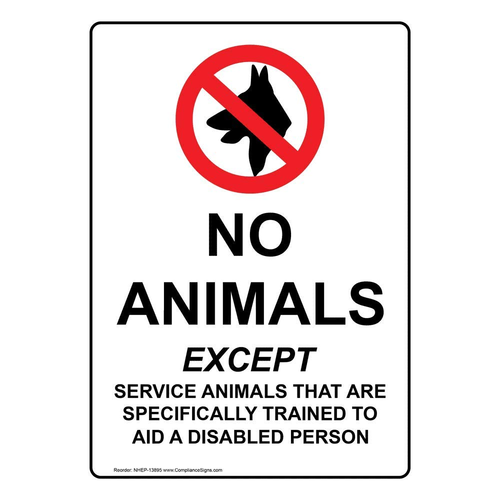 White 10x7 in Vertical No Animals Except Service Animals That are Specifically Trained to Aid A Disabled Person Sign Plastic by ComplianceSigns