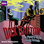 Dick Barton: The Mystery of the Missing Formula | Mike Dorrell
