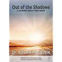 Out of the Shadows, A Journey Back from Grief