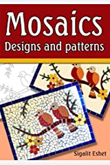 Mosaics - Designs and patterns (Art and crafts Book 5) Kindle Edition