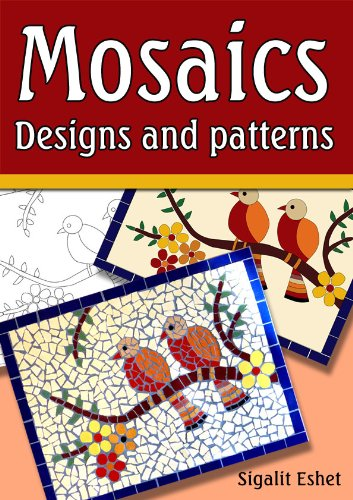 Mosaics - Designs and patterns (Art and crafts Book 5)]()