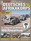 Clausewitz Spezial 15. Das Deutsche Afrikakorps. Mythos der Wehrmacht.