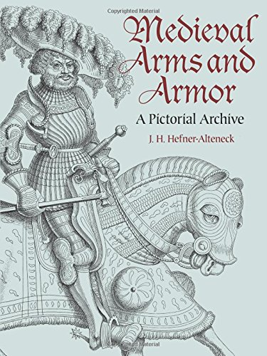 Antique Arms And Armor - Medieval Arms and Armor: A Pictorial Archive (Dover Pictorial Archive)