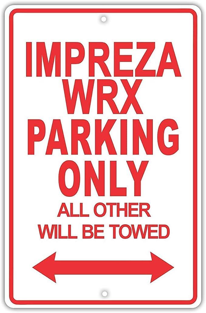 Sary buri Subaru Impreza WRX Parking Only All Others en M/étal Plaque Mur Art Peinture D/écoration
