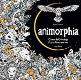 Animorphia ; carnet de coloriage & découverte fantastique (French Edition)
