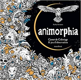 Animorphia Carnet De Coloriage Jeu Dobservation French Paperback 15 Jul 2015