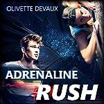 Adrenaline Rush | Olivette Devaux