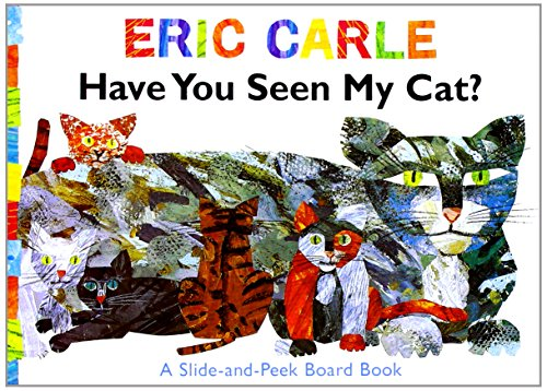 Have You Seen My Cat A Slide-and-Peek Board Book (The World of Eric Carle)