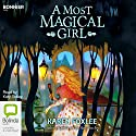 A Most Magical Girl Audiobook by Karen Foxlee Narrated by Katy Sobey