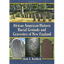 African American Historic Burial Grounds and Gravesites of New England