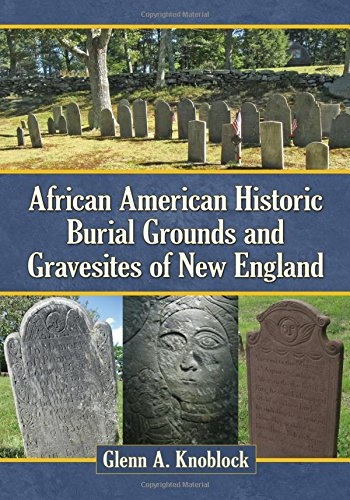 : African American Historic Burial Grounds and Gravesites of New England