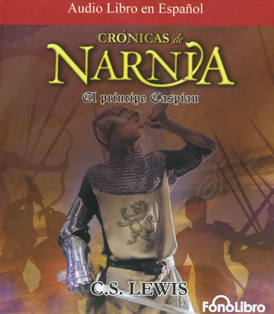 El Principe Caspian- Las Cronicas de Narnia (Cronicas De Narnia/ Chronicles of Narnia) (Spanish Edition) by Brand: FonoLibro Inc.