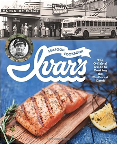 ??TXT?? Ivar's Seafood Cookbook: The O-fish-al Guide To Cooking The Northwest Catch. proyecto stock vitae nativas Poligono