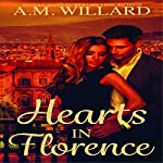 Hearts in Florence | A.M. Willard