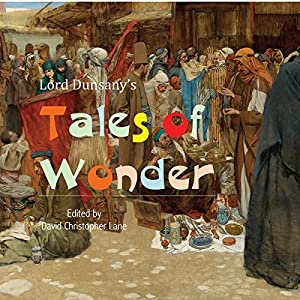 Lord Dunsany's Tales of Wonder Audiobook