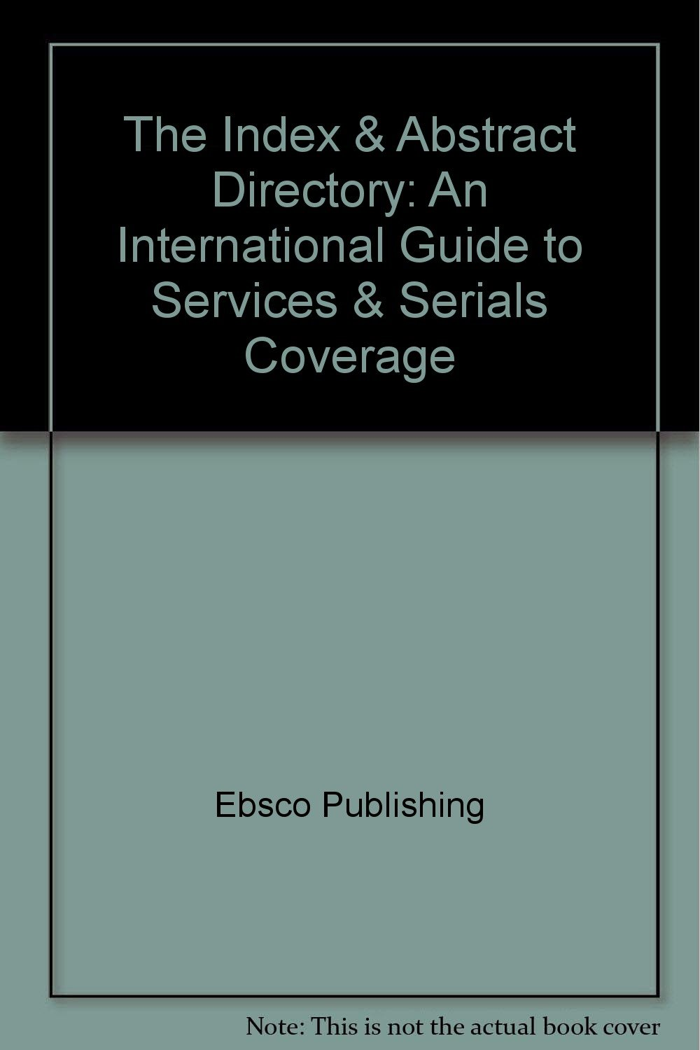 The Index & Abstract Directory: An International Guide to Services