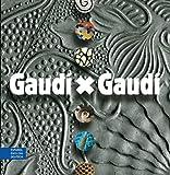 Gaudi X Gaudi (English, German and Spanish Edition)
