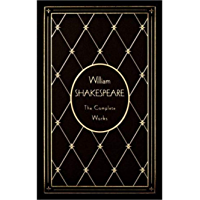 William Shakespeare: The Complete Works (English Edition)