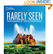 #9: National Geographic Rarely Seen: Photographs of the Extraordinary