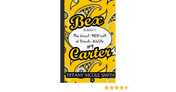 Bex Carter 4: The Great BOY cott of Lincoln Middle (The Bex Carter Series) - Kindle edition by Tiffany Nicole Smith. Children Kindle eBooks @ Amazon.com.
