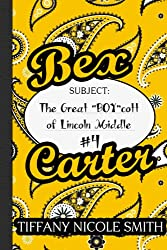 "Bex Carter 4: The Great ""BOY""cott of Lincoln Middle (The Bex Carter Series)"