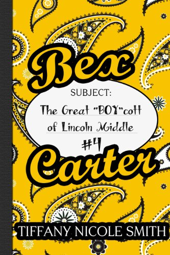 Bex Carter 4: The Great BOY cott of Lincoln Middle (The Bex Carter Series