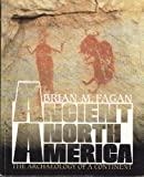 Ancient North America: The Archaelogy of a Continent