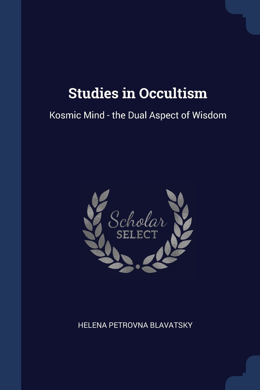 Studies in Occultism: Kosmic Mind - the Dual Aspect of Wisdom pdf