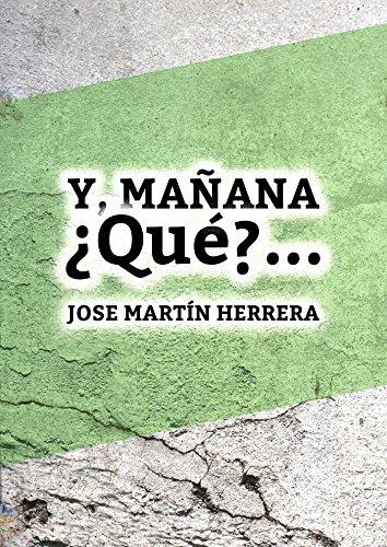 Descargar Libro ¿y Mañana... Qué? José Martín Herrera