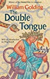 The Double Tongue: With an introduction by Meg Rosoff by Golding, William (2013) Paperback