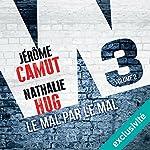 Le mal par le mal (W3 2) | Jérôme Camut,Nathalie Hug