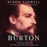 Burton: A Biography of Sir Richard Frances Burton