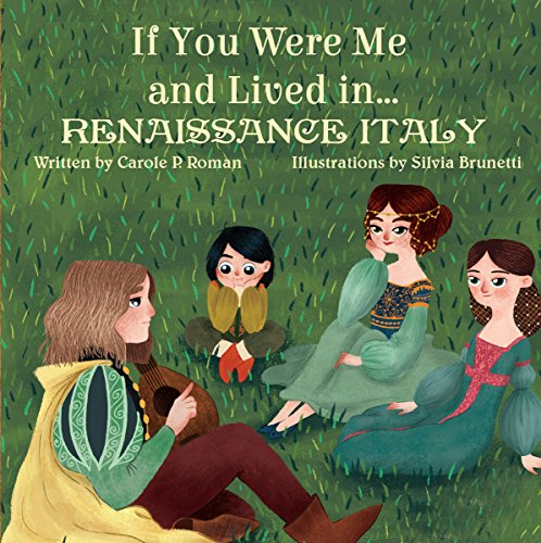 If You Were Me and Lived in... Renaissance Italy: An Introduction to Civilizations Throughout Time