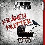 Krähenmutter | Catherine Shepherd