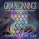 Grim Beginnings: An Aisling Grimlock Mystery, Books 1-3 Audiobook by Amanda M. Lee Narrated by Karen Krause