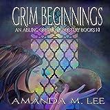 Grim Beginnings: An Aisling Grimlock Mystery, Books 1-3