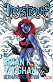 Mystique By Brian K. Vaughan Ultimate Collection (Mystique (2003-2005))