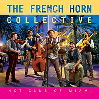 Hot Club of Miami by The French Horn Collective on Amazon Music