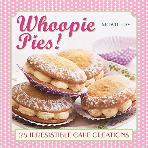 Whoopie Pies!: 25 irresistible cake creations